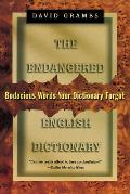 Endangered English Dictionary Bodacious Words Your Dictionary Forgot