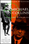 Michael Collins and the Troubles: The Struggle for Irish Freedom, 1912-1922
