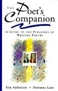 The Poet's Companion: A Guide to the Pleasures of Writing Poetry Cover