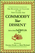 Commodify Your Dissent Salvos From the Baffler (97 Edition) Cover