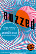 Buzzed The Straight Facts About The Most Used & Abused Drugs from Alcohol to Ecstasy
