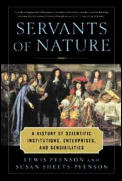 Servants of Nature: A History of Scientific Institutions, Enterprises, and Sensibilities
