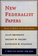 New Federalist Papers: Essays in Defense of the Constitution (Twentieth Century Fund Books)