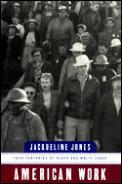 American Work Four Centuries of Black & White Labor