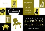 Identifying American Furniture A Pictorial Guide to Styles & Terms Colonial to Contemporary
