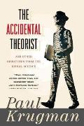 The Accidental Theorist and Other Dispatches from the Dismal Science Cover