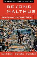 Beyond Malthus: Nineteen Dimensions of the Population Challenge (Worldwatch Environmental Alert) Cover