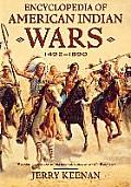 Encyclopedia Of American Indian Wars 1492 1890