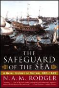 Safeguard of the Sea : a Naval History of Britain 660-1649 (97 Edition)