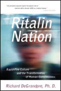 Ritalin Nation: Rapid-Fire Culture and the Transformation of Human Consciousness