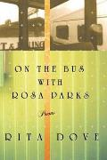 On the Bus With Rosa Parks :  Poems (99 Edition)