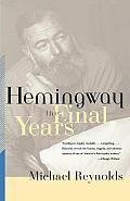 Hemingway The Final Years