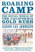 Roaring Camp: The Social World of the California Gold Rush Cover