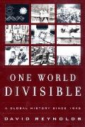 One World Divisible : a Global History Since 1945 (00 Edition)