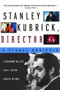 Stanley Kubrick, Director : a Visual Analysis (99 Edition)