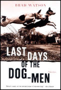 Last Days Of The Dog Men