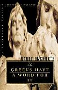 The Greeks Have a Word for It (Norton Paperback Fiction) Cover