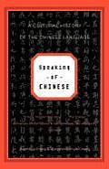 Speaking of Chinese A Cultural History of the Chinese Language