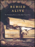 Buried Alive: The Terrifying History of Our Most Primal Fear Cover