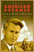 American Dreamer The Life of Henry A Wallace