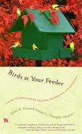 Birds at Your Feeder: A Guide to Feeding Habits, Behavior, Distribution, and Abundance