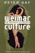 Weimar Culture Outsider As Insider