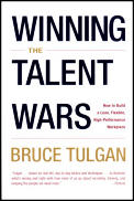 Winning the Talent Wars: How to Build a Lean, Flexible, High-Performance Workplace