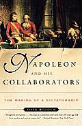 Napoleon & His Collaborators The Making of a Dictatorship