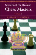Secrets of the Russian Chess Masters #02: Secrets of the Russian Chess Masters: Beyond the Basics
