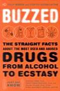 Buzzed: The Straight Facts about the Most Used and Abused Drugs from Alcohol to Ecstasy Cover