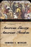 American Slavery, American Freedom by Edmund S Morgan