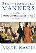 Star Spangled Manners In Which Miss Manners Defends American Etiquette for a Change