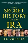 Secret History of the Ira (02 Edition)