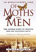 Of Moths and Men: An Evolutionary Tale: The Untold Story of Science and the Peppered Moth