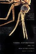 Federal Body Snatchers and the New Guinea Virus: Tales of Parasites, People, and Politics