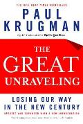 The Great Unraveling: Losing Our Way in the New Century Cover