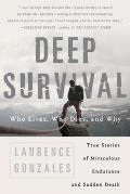 Deep Survival: Who Lives, Who Dies, and Why Cover