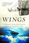 Wings : a History of Aviation From Kites To the Space Age (03 Edition)