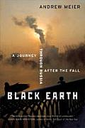 Black Earth : Journey Through Russia After the Fall (03 Edition)