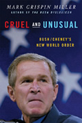 Cruel & Unusual Bush Cheneys New World Order