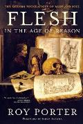 Flesh in the Age of Reason The Modern Foundations of Body & Soul