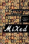 Mixed An Anthology of Short Fiction on the Multiracial Experience