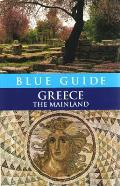 Blue Guide Greece: The Mainland, Seventh Edition (Blue Guide Greece: The Mainland)