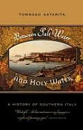 Between Salt Water and Holy Water : History of Southern Italy (05 Edition)