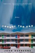 Johnny Too Bad