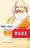 How To Read Marx Marx