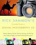 Rick Sammon's Complete Guide to Digital Photography 2.0: Taking, Making, Editing, Storing, Printing, and Sharing Better Digital Images Featuring Adobe Cover