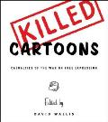 Killed Cartoons: Casualties from the War on Free Expression