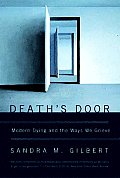 Death's Door: Modern Dying and the Ways We Grieve (06 Edition)