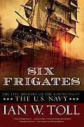 Six Frigates: The Epic History of the Founding of the U.S. Navy Cover